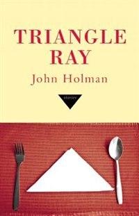 Triangle Ray by John Holman