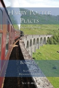 Harry Potter Places Book Five-scotland: Hogwarts' Home (color)