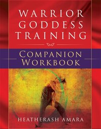 Warrior Goddess Training - Companion Workbook