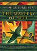 The Mastery Of Self: A Toltec Guide To Freedom by Don Miguel Ruiz Jr.