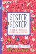 Sister, Sister: Fun Activities Just For Sisters by Laura Williams