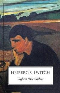 Book Heiberg's Twitch by Robert Wexelblatt