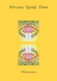 Nirvana Upside Down by Dhiravamsa