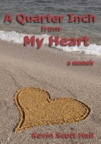 A Quarter Inch from My Heart: A Memoir by Kevin Scott Hall