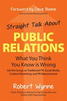 Book Straight Talk About Public Relations: Bring That Horizon To Me! by Robert Wynne