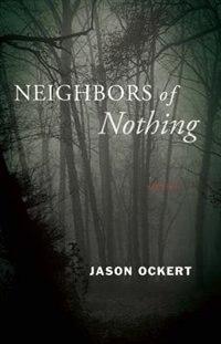 Neighbors of Nothing by Jason Ockert