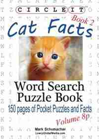 Circle It, Cat Facts, Pocket Size, Book 2, Word Search, Puzzle Book by Lowry Global Media LLC