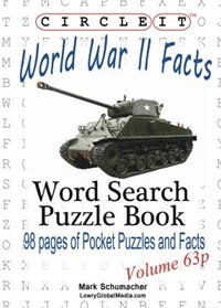 Circle It, World War II Facts, Pocket Size, Word Search, Puzzle Book by Lowry Global Media LLC