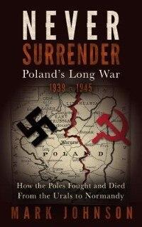 Never Surrender: Poland's Long War