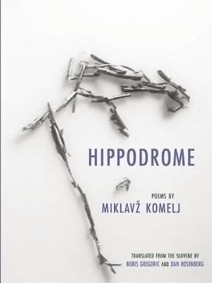 Hippodrome by Miklavz Komelj