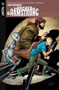 Archer & Armstrong Volume 3: Far, Faraway