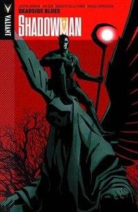 Shadowman Volume 3: Deadside Blues by Justin Jordan