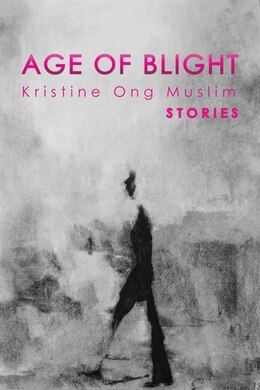 Book Age Of Blight: Stories by Kristine Ong Muslim