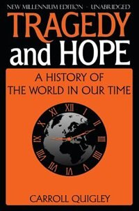 Tragedy and Hope by Carroll Quigley