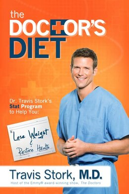 Book The Doctor's Diet: Dr. Travis Stork's Stat Program To Help You Lose Weight & Restore Health by Travis Stork