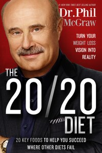 The 20/20 Diet: Turn Your Weight Loss Vision Into Reality