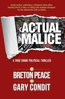 Actual Malice: A True Crime Political Thriller