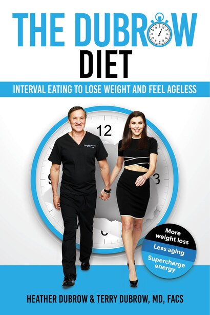 The Dubrow Diet: Interval Eating To Lose Weight And Feel Ageless by Heather Dubrow