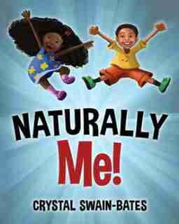 Naturally Me by Crystal Swain-Bates