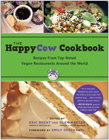 The HappyCow Cookbook: Recipes from Top-Rated Vegan Restaurants around the World by Eric Brent