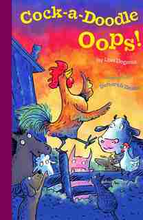 Cock-a-Doodle-Oops! by Lori Degman