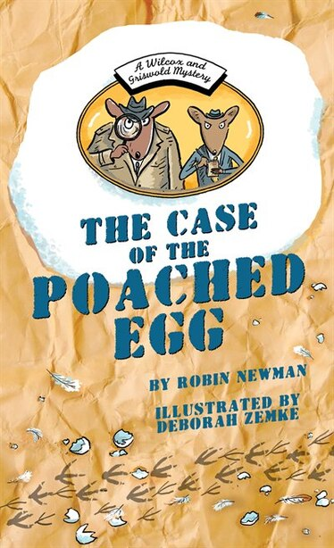 The Case Of The Poached Egg: A Wilcox & Griswold Mystery by Robin Newman