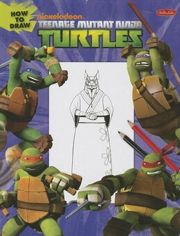 Book Learn to Draw: How to Draw Teenage Mutant Ninja Turtles: Learn to draw Leonardo, Raphael, Donatello… by Walter Foster Creative Team