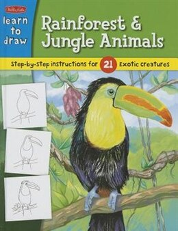 Book Learn to Draw Rainforest & Jungle Animals: Step-by-step instructions for 25 exotic creatures by Walter Foster Creative Team