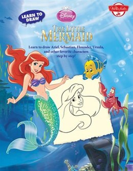 Book Learn to Draw Disney's Little Mermaid: Learn to draw Ariel, Sebastian, Flounder, Ursula, and other… by Walter Foster Creative Team