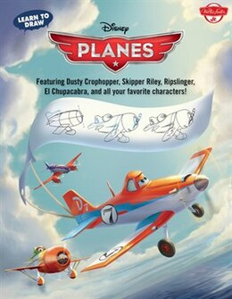 Book Learn to Draw Disney's Planes: Featuring Dusty Crophopper, Skipper Riley, Ripslinger, El Chupacabra… by Walter Foster Creative Team