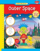 Watch Me Draw Outer Space: A step-by-step drawing & story book
