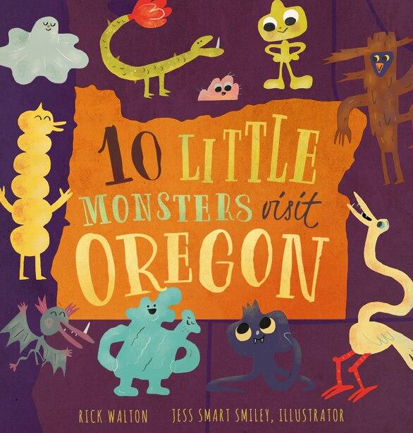 10 Little Monsters Visit Oregon by Rick Walton