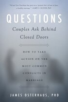 Questions Couples Ask Behind Closed Doors: How To Take Action On The Most Common Conflicts In…