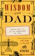 Wisdom For Dad: Advice For Dad In 140 Characters Or Less by Hugh Weber