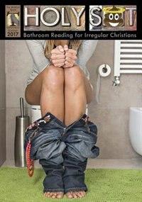 Holy Shit Summer 2017: Bathroom Reading for Irregular Christians by Mark Eddy Smith