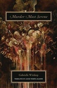 Murder Most Serene by Gabrielle Wittkop