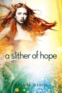 Book A Slither Of Hope by Lisa M. Basso