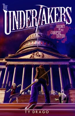 Book The Undertakers: Secret Of The Corpse Eater: Secret Of The Corpse Eater by Ty Drago