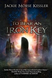 Book To Bear An Iron Key by Jackie Morse Kessler