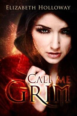 Book Call Me Grim by Elizabeth Holloway