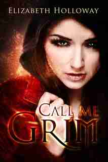 Call Me Grim by Elizabeth Holloway