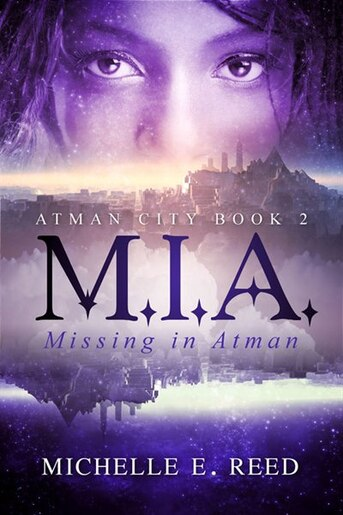 M.i.a. (missing. In. Atman.) by Michelle E. Reed
