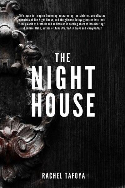 The Night House by Rachel Tafoya