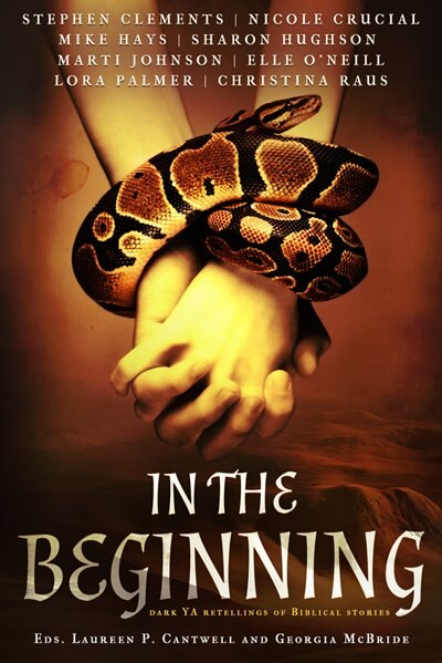 In The Beginning: Dark Ya Retellings Of Biblical Stories by Laureen P. Cantwell