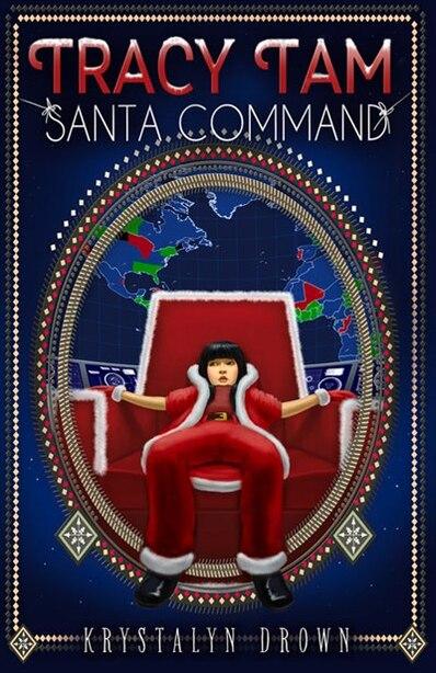 Tracy Tam: Santa Command by Krystalyn Drown