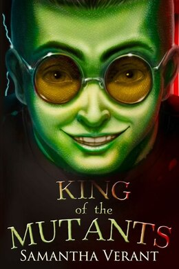 Book King Of The Mutants by Samantha Verant