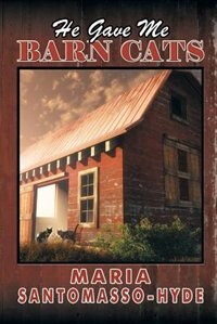 Book He Gave Me Barn Cats by Maria Santomasso-Hyde