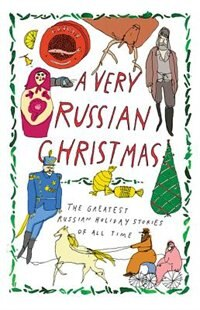 A Very Russian Christmas: The Greatest Russian Holiday Stories Of All Time by Lev Tolstoy