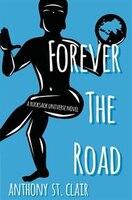Forever the Road: A Rucksack Universe Novel