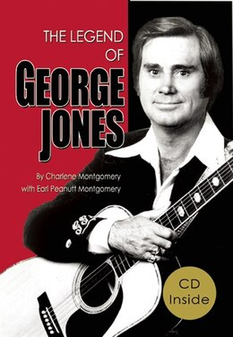 Book The Legend of George Jones: His Life and Death by Charlene Montgomery